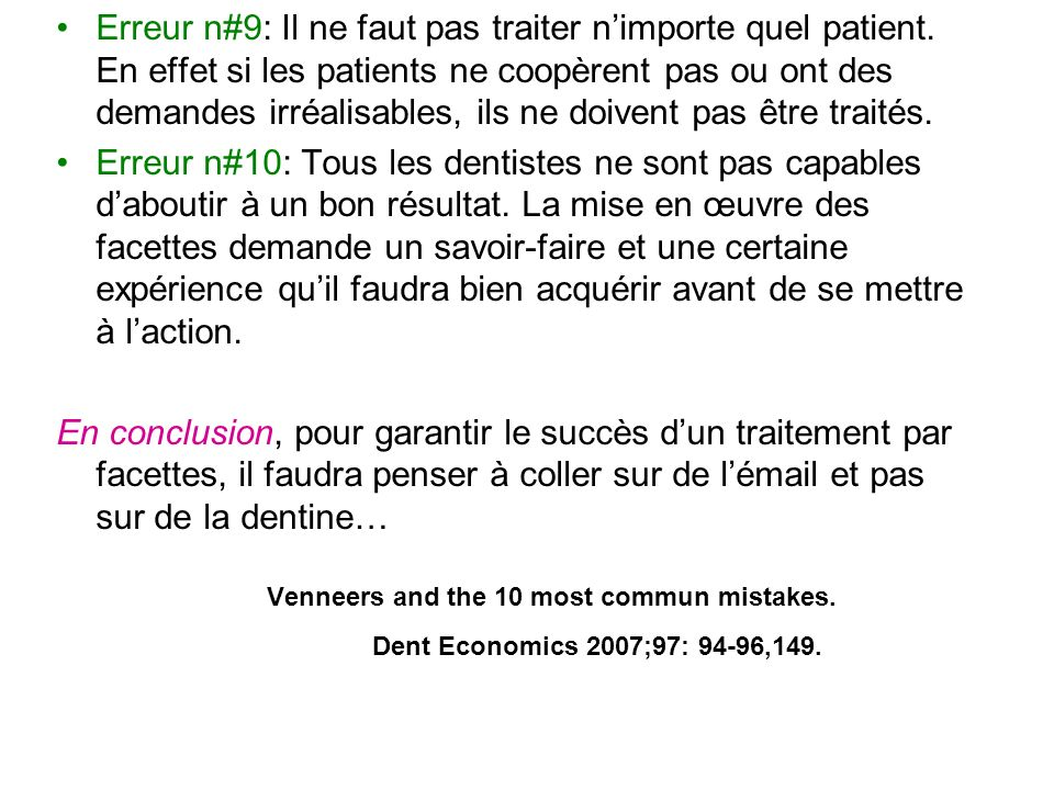 Erreur n#9: Il ne faut pas traiter nimporte quel patient. En effet si les patients ne coopèrent pas ou ont des demandes irréalisables, ils ne doivent