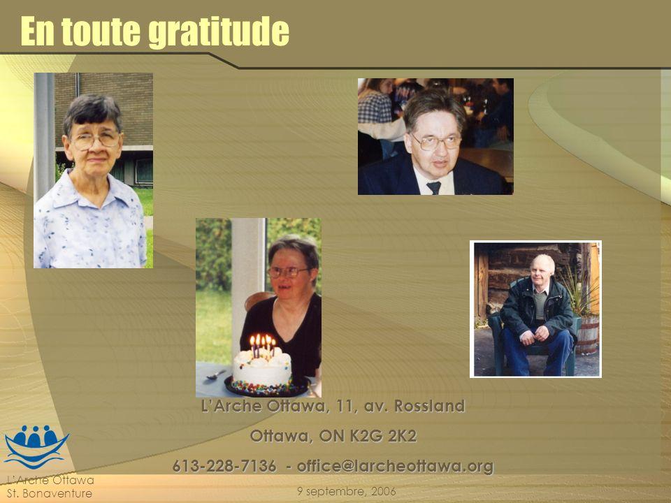 LArche Ottawa St. Bonaventure 9 septembre, 2006 En toute gratitude LArche Ottawa, 11, av. Rossland Ottawa, ON K2G 2K2 613-228-7136 - office@larcheotta