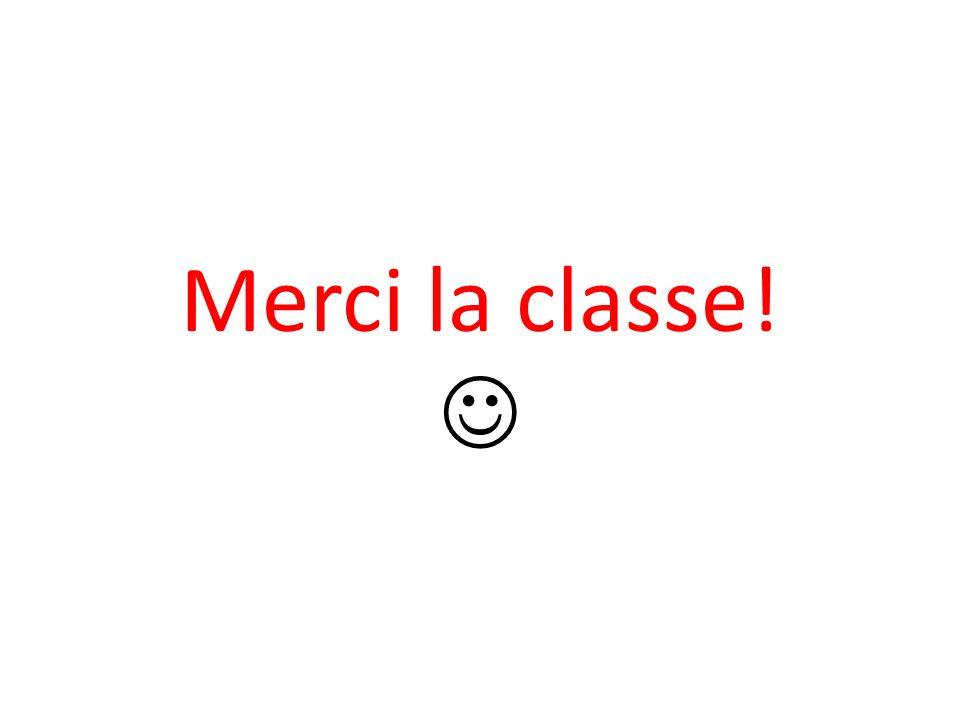 Merci la classe!