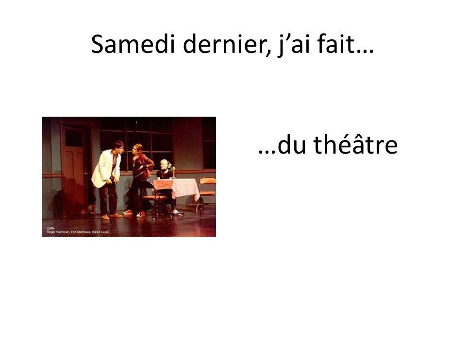 …du théâtre