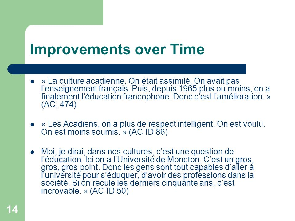 14 Improvements over Time » La culture acadienne. On était assimilé.