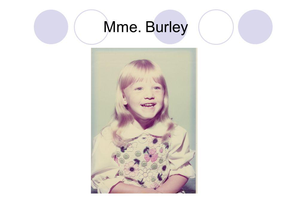 Mme. Burley