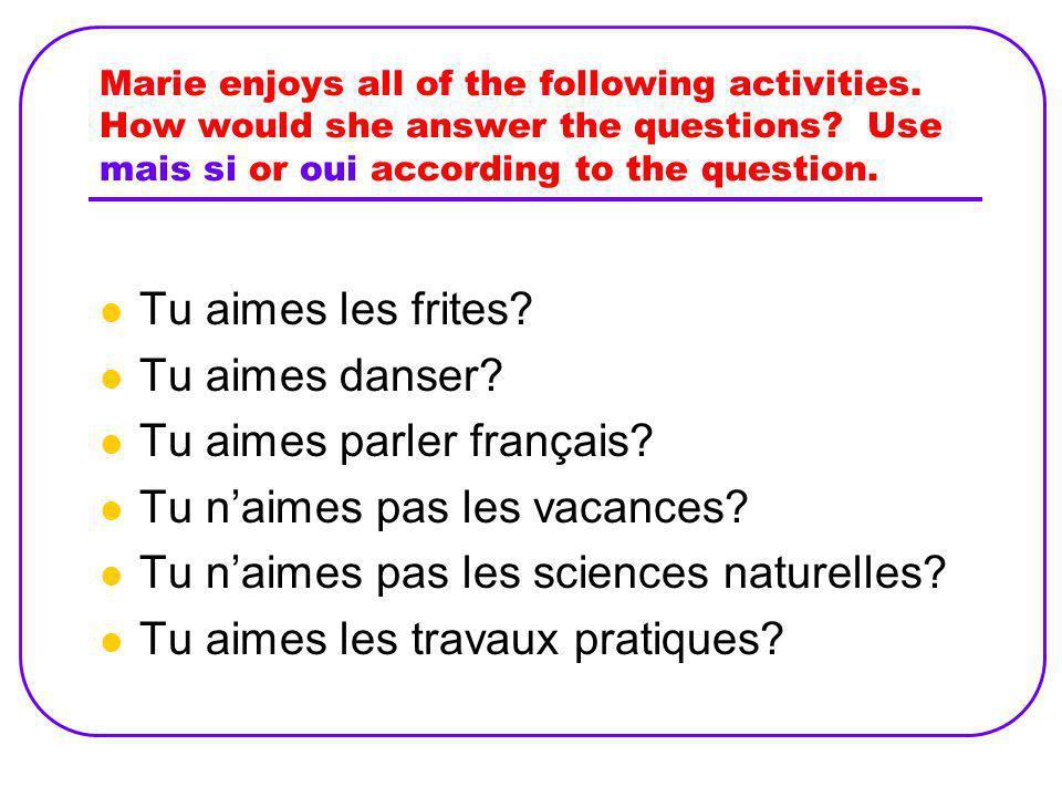 Complete the conversation with the appropriate expression. Moi, je naime pas lécole. __________ __________ Jaime beaucoup lécole. Jadore le français,