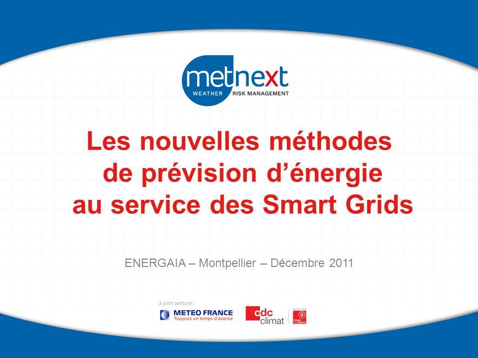 Les nouvelles méthodes de prévision dénergie au service des Smart Grids ENERGAIA – Montpellier – Décembre 2011