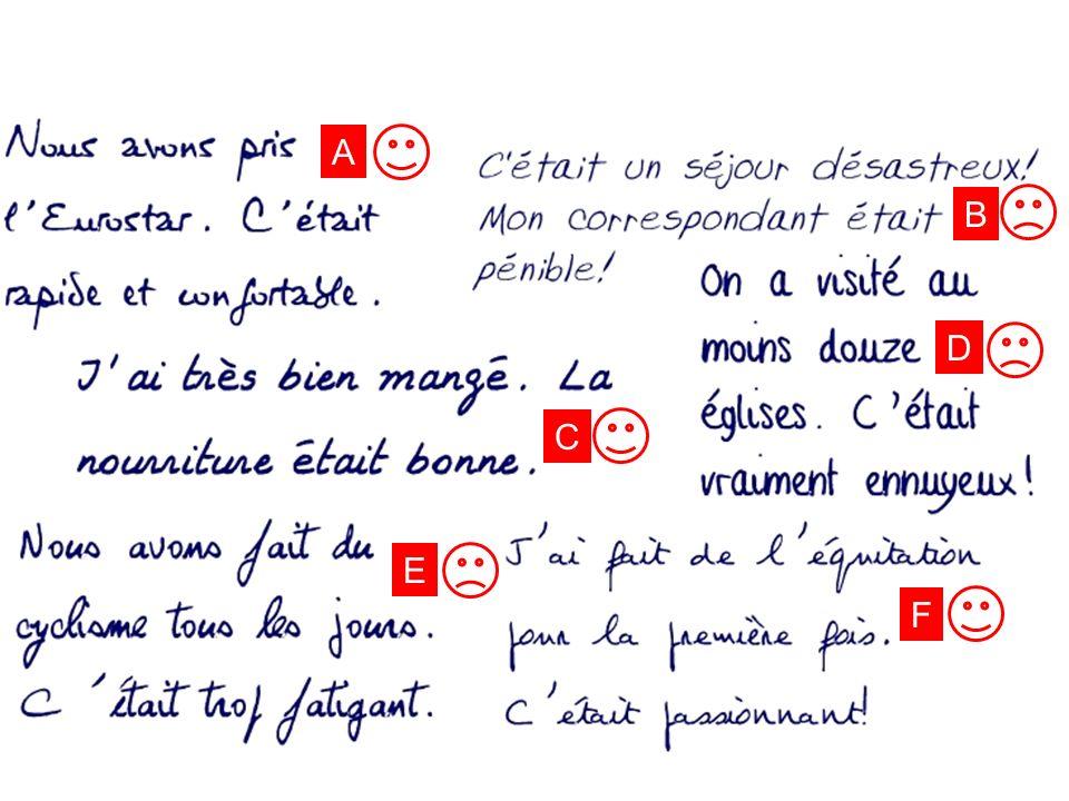 Une lettre Lis les extraits des lettres. Les opinions sont positives ou négatives? A B C D E F