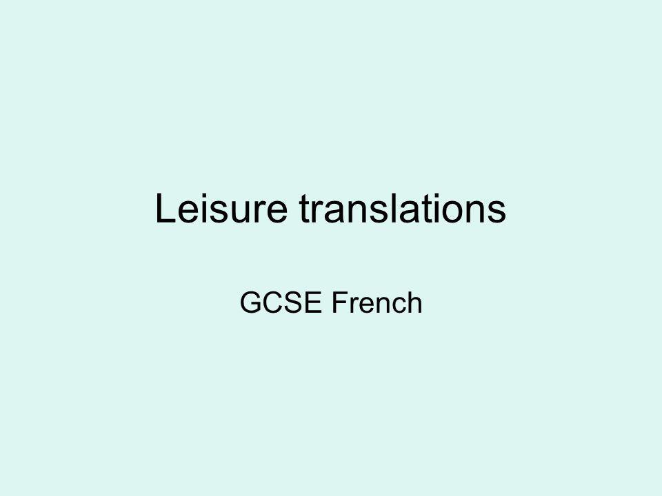 Leisure translations GCSE French