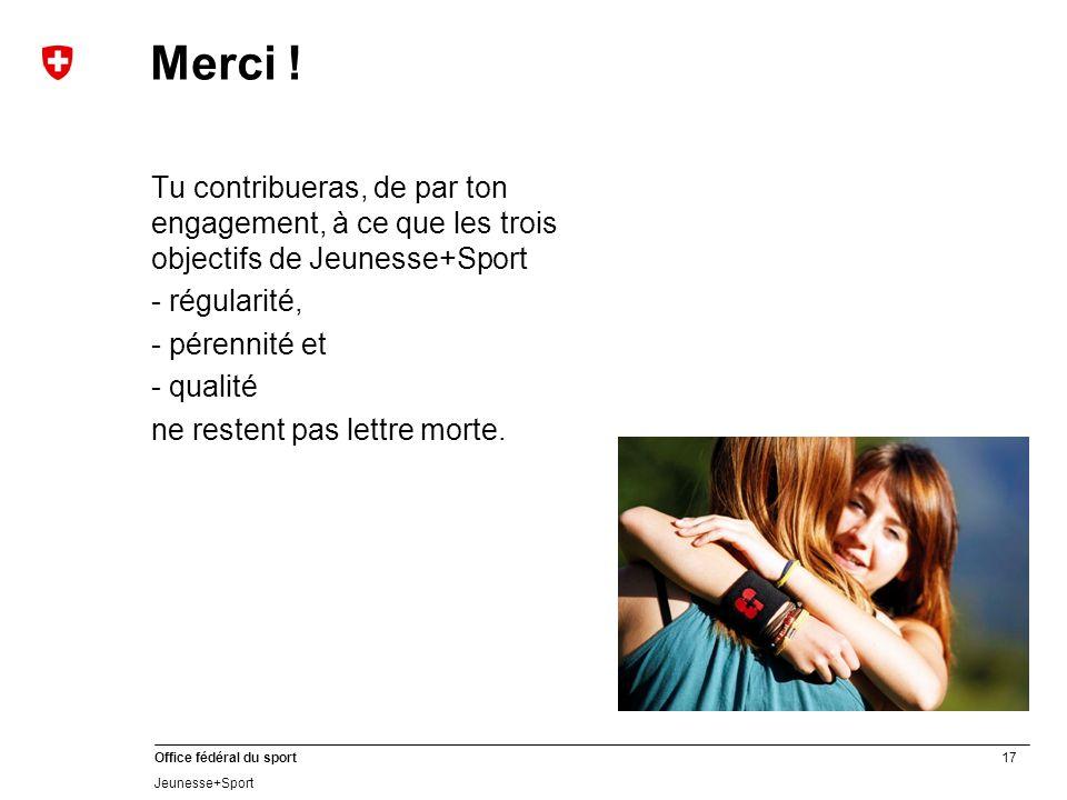 17 Office fédéral du sport Jeunesse+Sport Merci .
