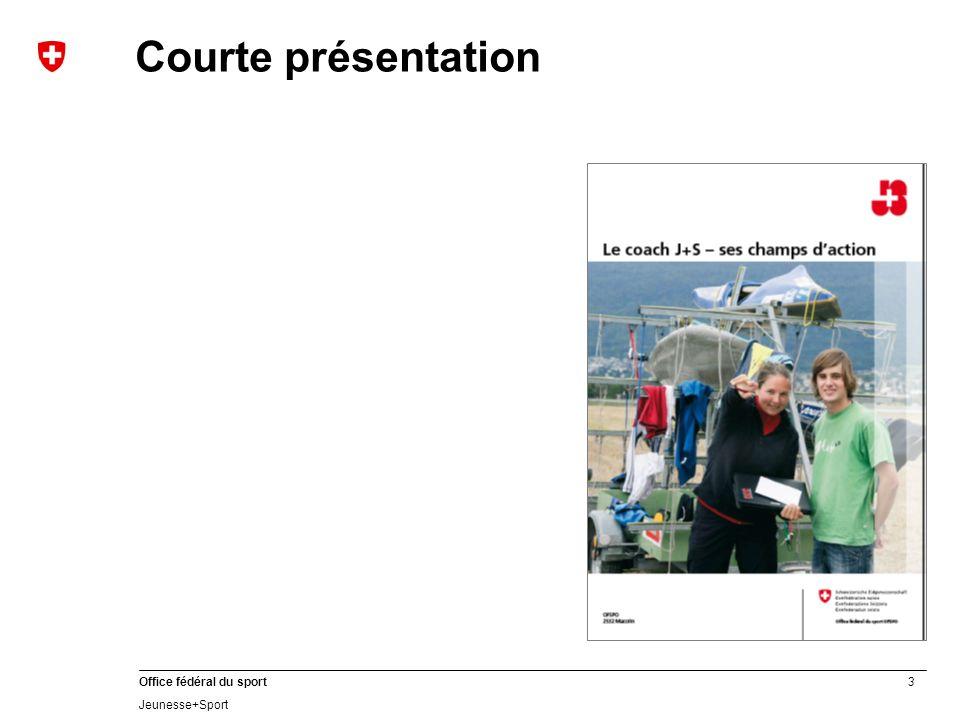 3 Office fédéral du sport Jeunesse+Sport Courte présentation