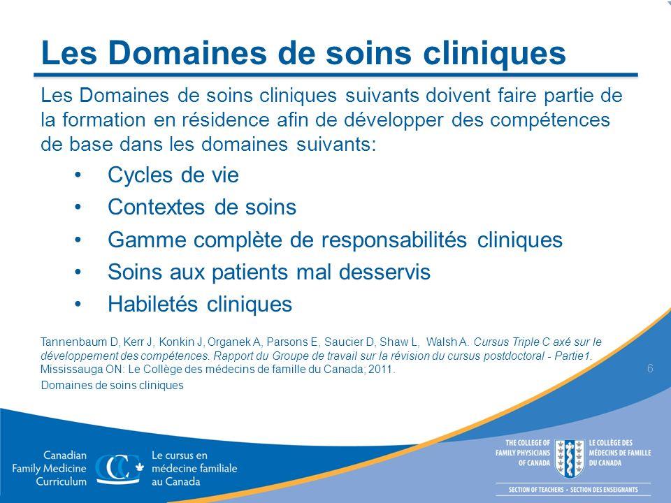 Les Domaines de soins cliniques Les Domaines de soins cliniques suivants doivent faire partie de la formation en résidence afin de développer des comp