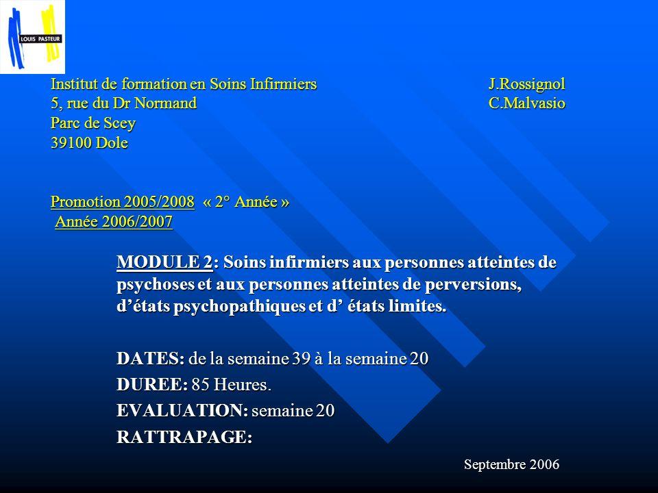 Institut de formation en Soins Infirmiers J.Rossignol 5, rue du Dr Normand C.Malvasio Parc de Scey 39100 Dole Promotion 2005/2008 « 2° Année » Année 2