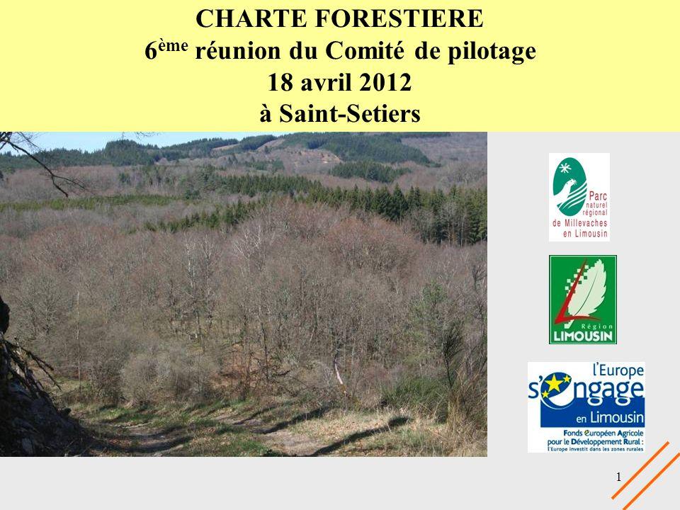 1 CHARTE FORESTIERE 6 ème réunion du Comité de pilotage 18 avril 2012 à Saint-Setiers