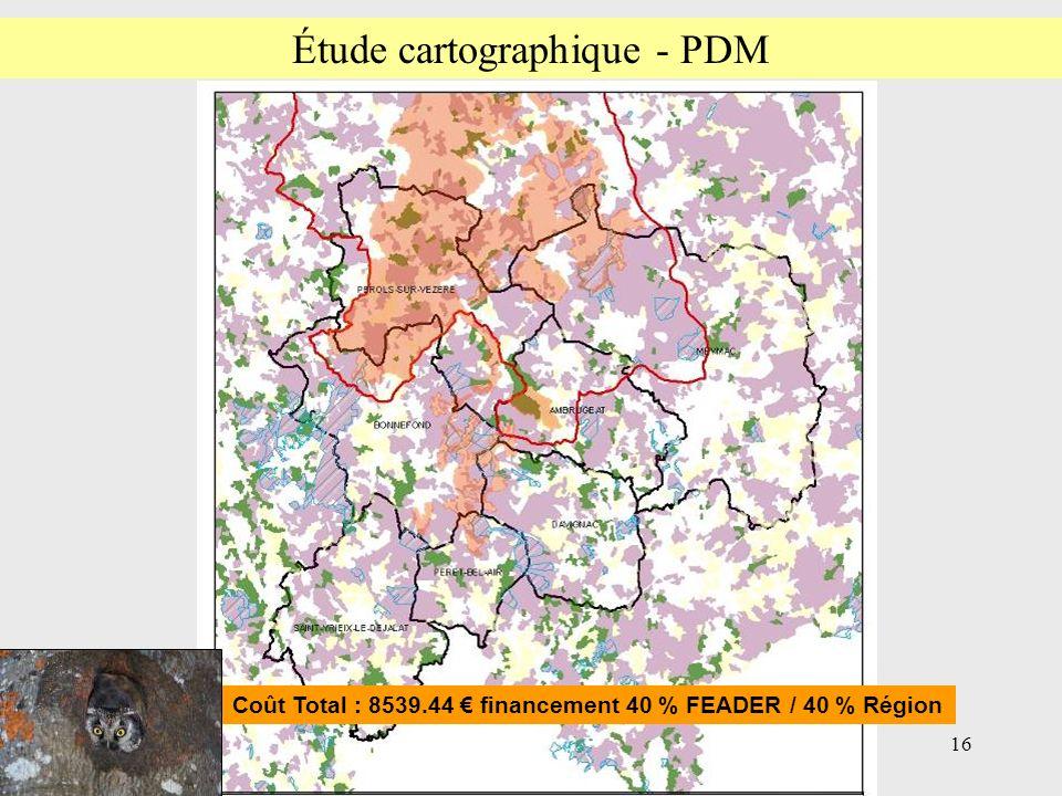 16 Étude cartographique - PDM Coût Total : 8539.44 financement 40 % FEADER / 40 % Région