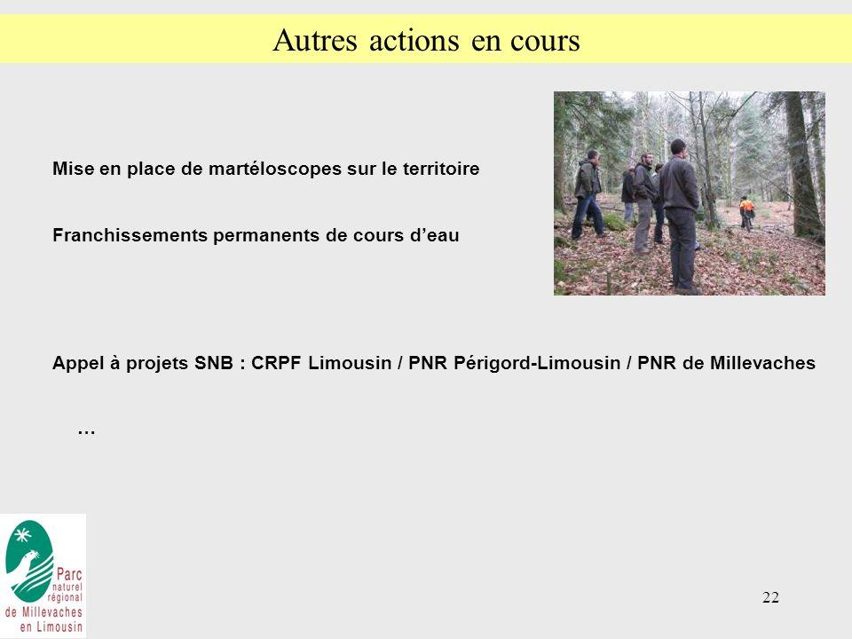 22 Autres actions en cours Mise en place de martéloscopes sur le territoire Franchissements permanents de cours deau Appel à projets SNB : CRPF Limousin / PNR Périgord-Limousin / PNR de Millevaches …