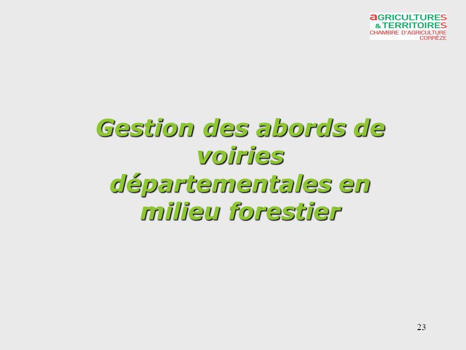 23 Gestion des abords de voiries départementales en milieu forestier