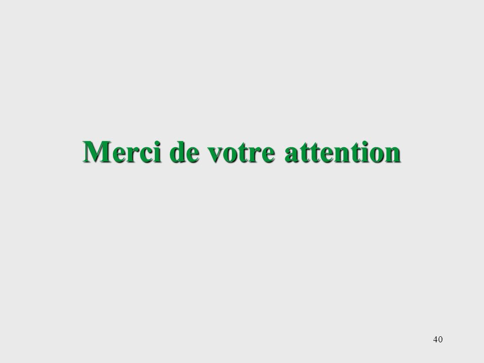 40 Merci de votre attention
