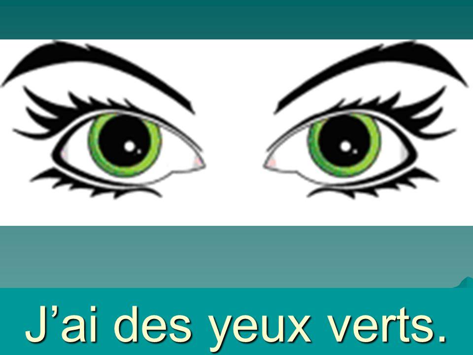 Jai des yeux bleus.