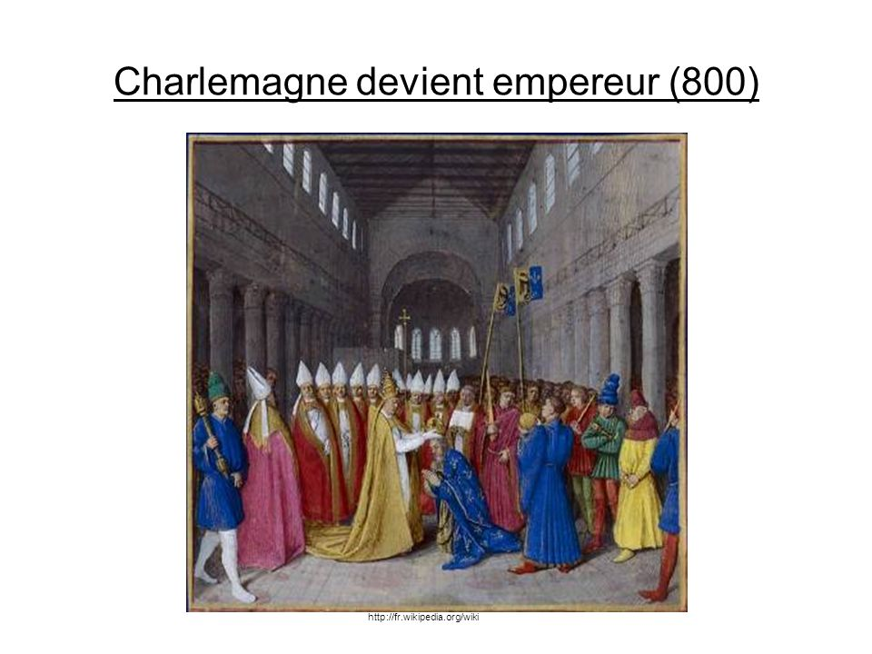 Charlemagne devient empereur (800) http://fr.wikipedia.org/wiki