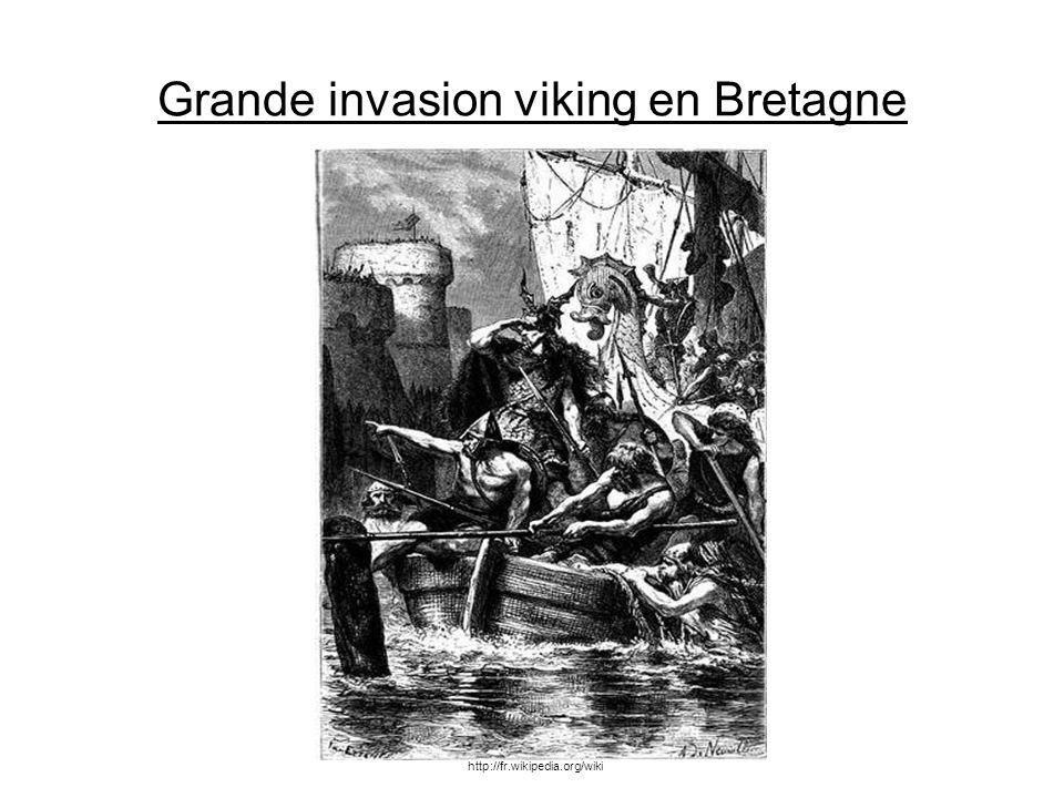 Grande invasion viking en Bretagne http://fr.wikipedia.org/wiki