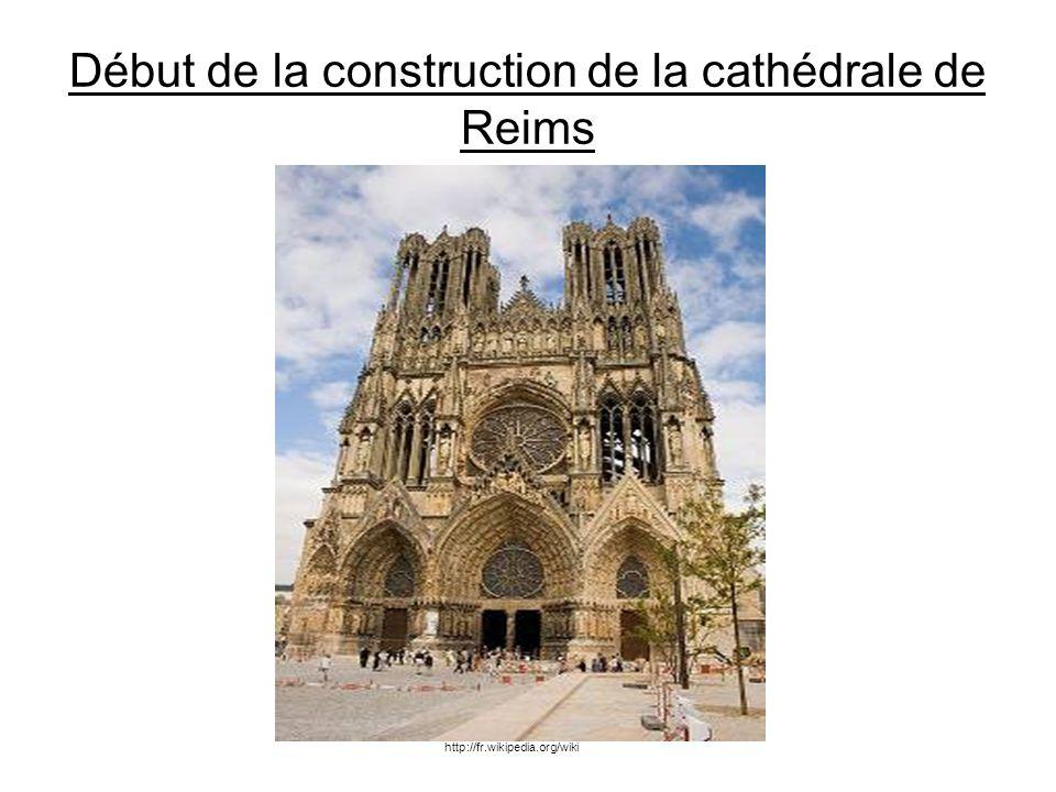 Début de la construction de la cathédrale de Reims http://fr.wikipedia.org/wiki