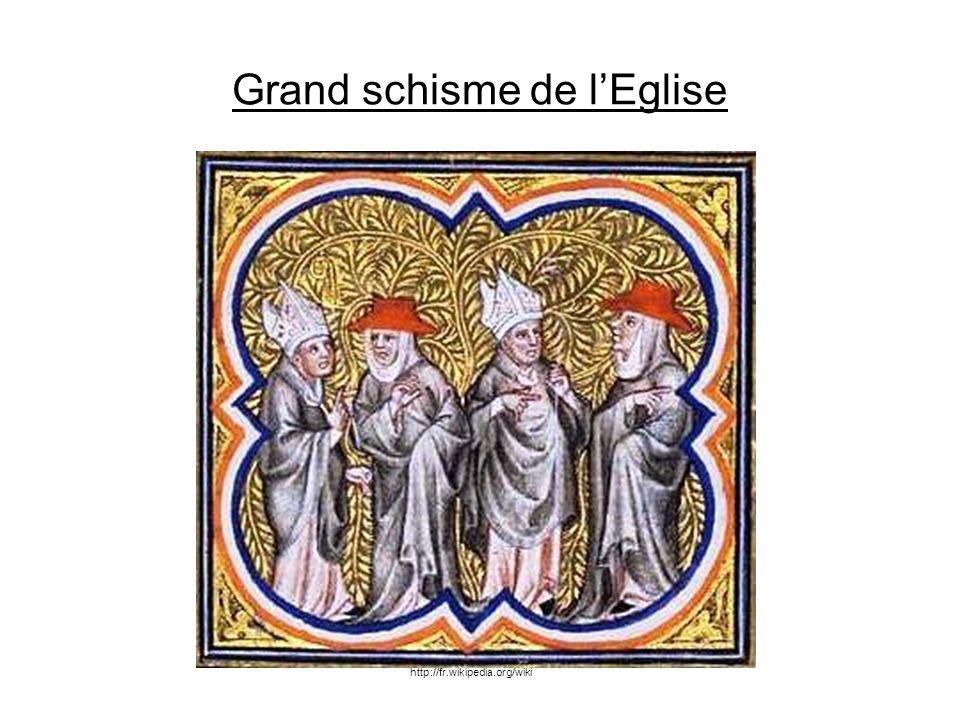 Grand schisme de lEglise http://fr.wikipedia.org/wiki
