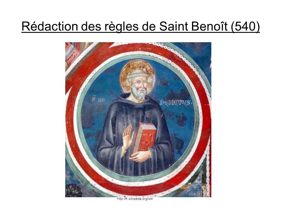 Rédaction des règles de Saint Benoît (540) http://fr.wikipedia.org/wiki