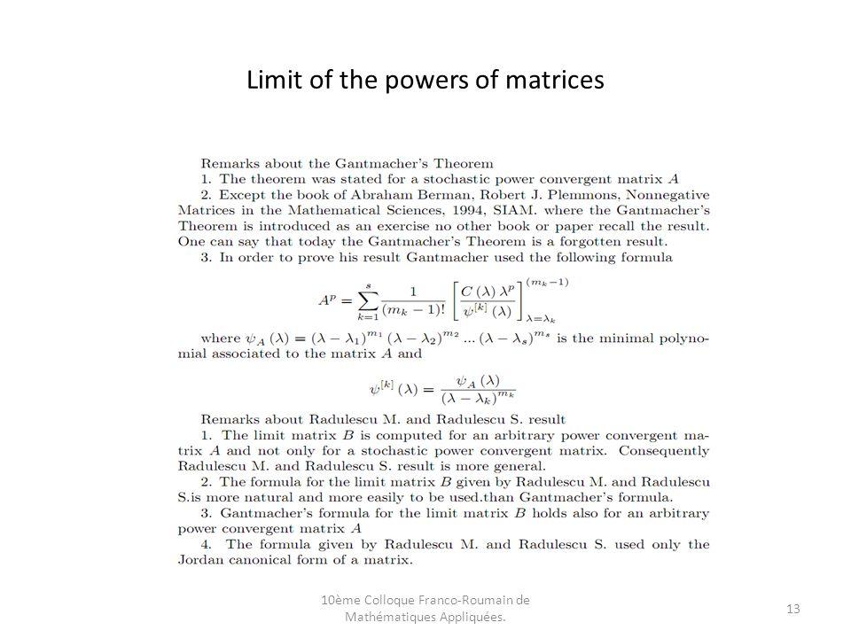10ème Colloque Franco-Roumain de Mathématiques Appliquées. 13 Limit of the powers of matrices