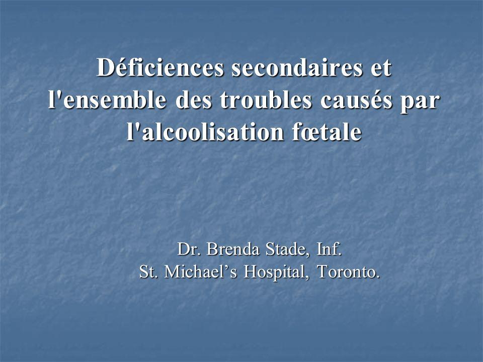 Déficiences secondaires et l ensemble des troubles causés par l alcoolisation fœtale Dr.