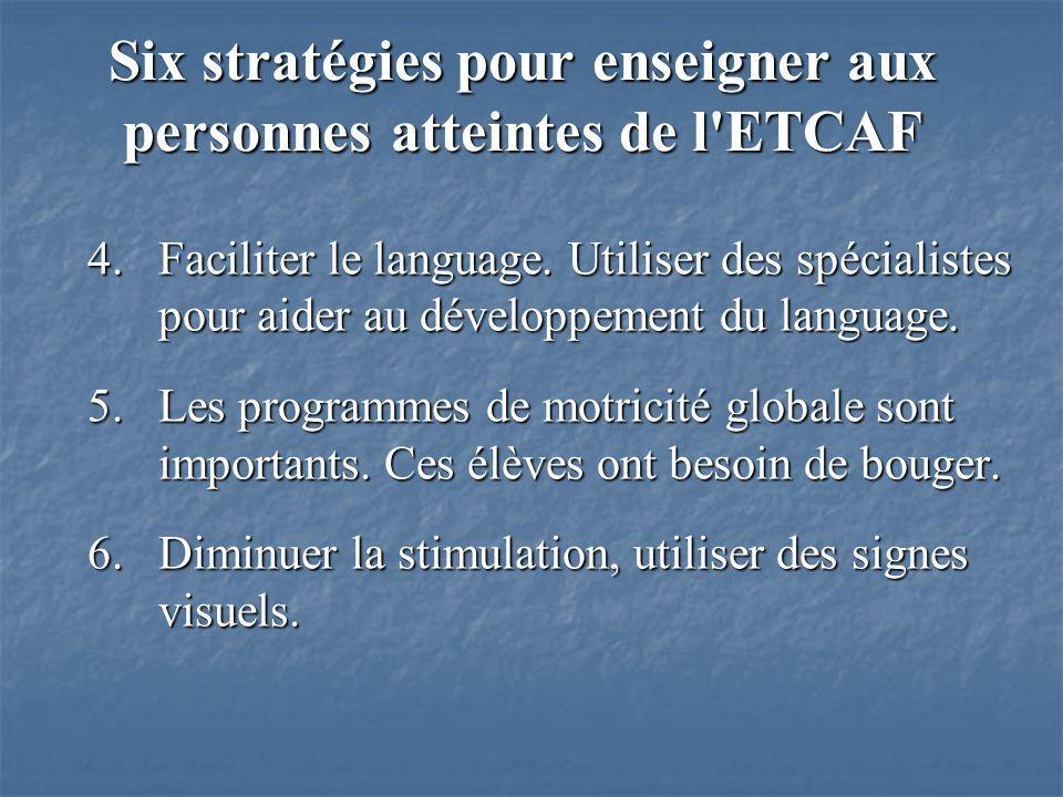 4.Faciliter le language. Utiliser des spécialistes pour aider au développement du language.