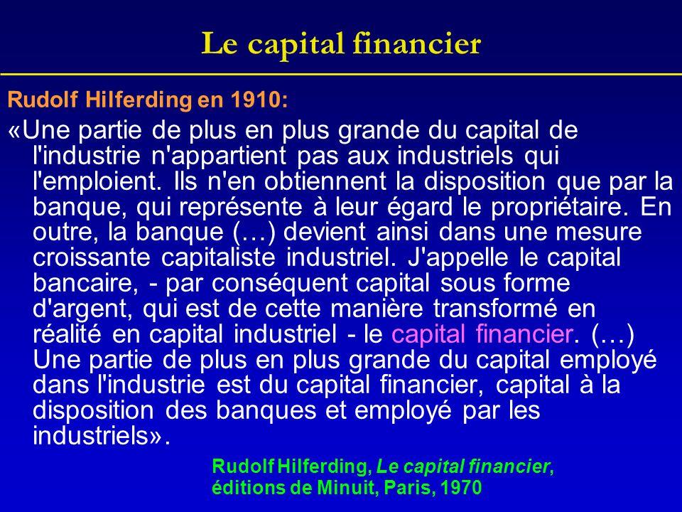 Le capital financier Rudolf Hilferding en 1910: «Une partie de plus en plus grande du capital de l'industrie n'appartient pas aux industriels qui l'em