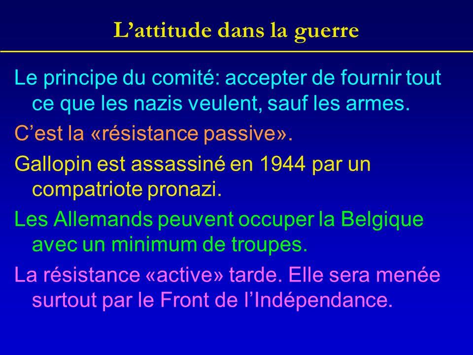 Lattitude dans la guerre Le principe du comité: accepter de fournir tout ce que les nazis veulent, sauf les armes. Cest la «résistance passive». Gallo