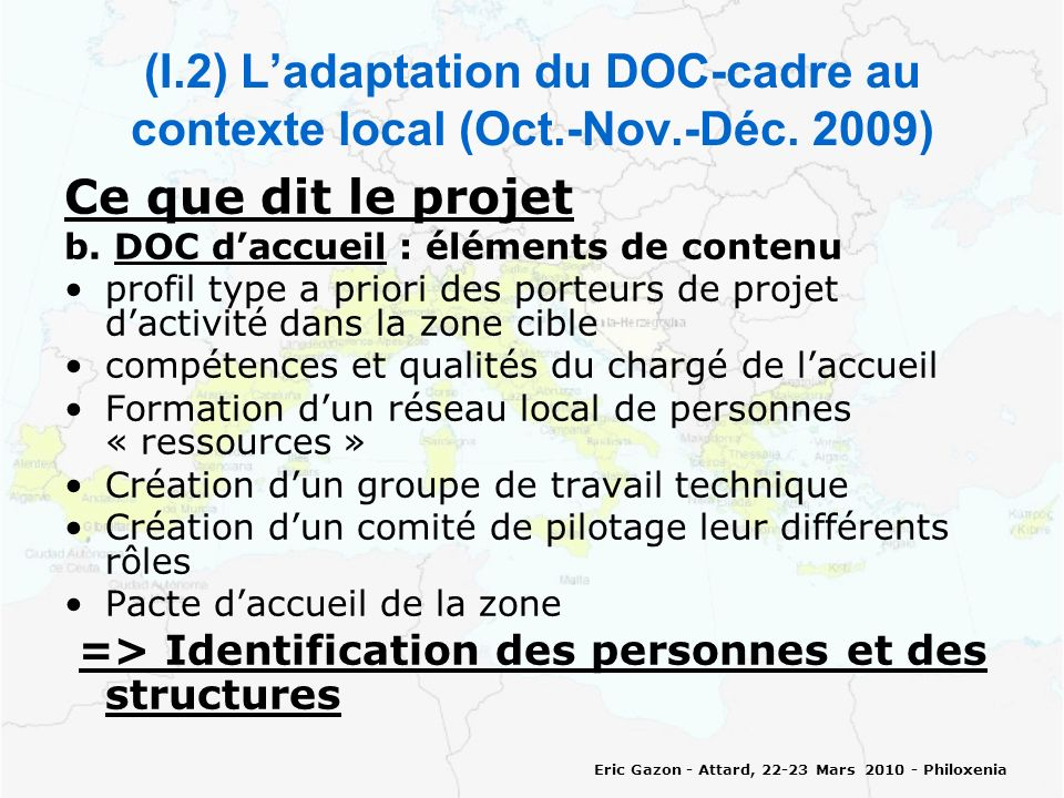 Eric Gazon - Attard, 22-23 Mars 2010 - Philoxenia (I.2) Ladaptation du DOC-cadre au contexte local (Oct.-Nov.-Déc.