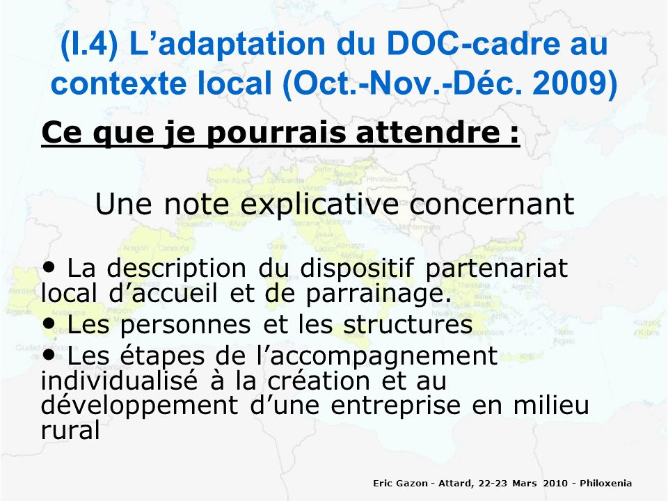 Eric Gazon - Attard, 22-23 Mars 2010 - Philoxenia (I.4) Ladaptation du DOC-cadre au contexte local (Oct.-Nov.-Déc.