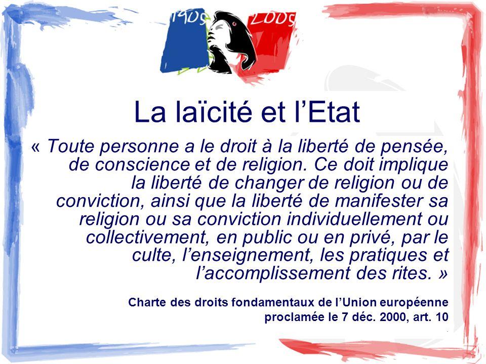 La laïcité et lEtat « Toute personne a le droit à la liberté de pensée, de conscience et de religion. Ce doit implique la liberté de changer de religi