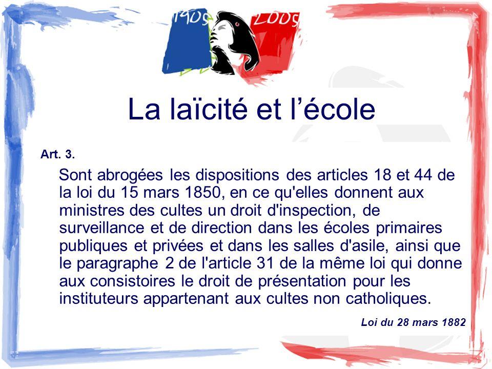La laïcité et lécole Art. 3. Sont abrogées les dispositions des articles 18 et 44 de la loi du 15 mars 1850, en ce qu'elles donnent aux ministres des