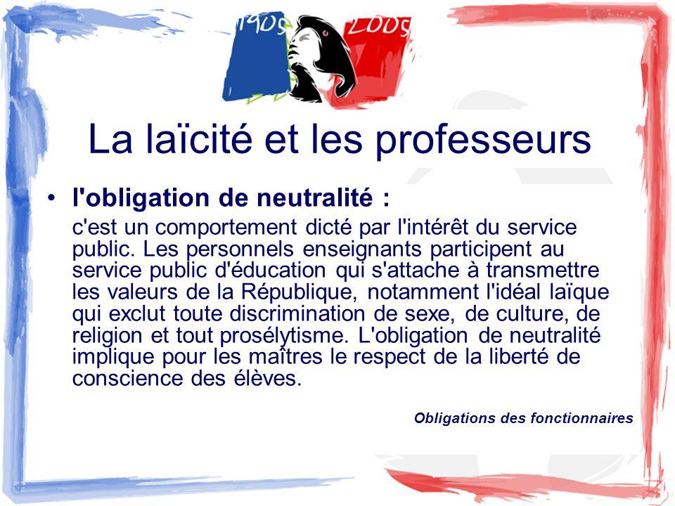 La laïcité et les professeurs l'obligation de neutralité : c'est un comportement dicté par l'intérêt du service public. Les personnels enseignants par