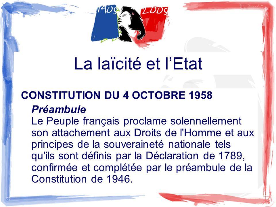La laïcité et lEtat CONSTITUTION DU 4 OCTOBRE 1958 Préambule Le Peuple français proclame solennellement son attachement aux Droits de l'Homme et aux p