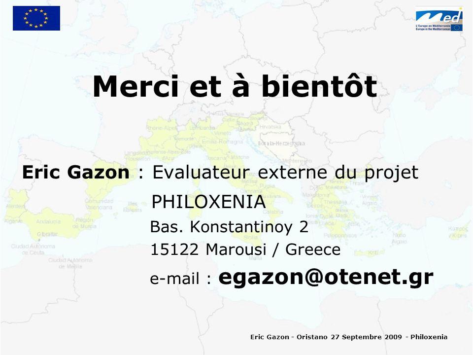 Merci et à bientôt Eric Gazon : Evaluateur externe du projet PHILOXENIA Bas.