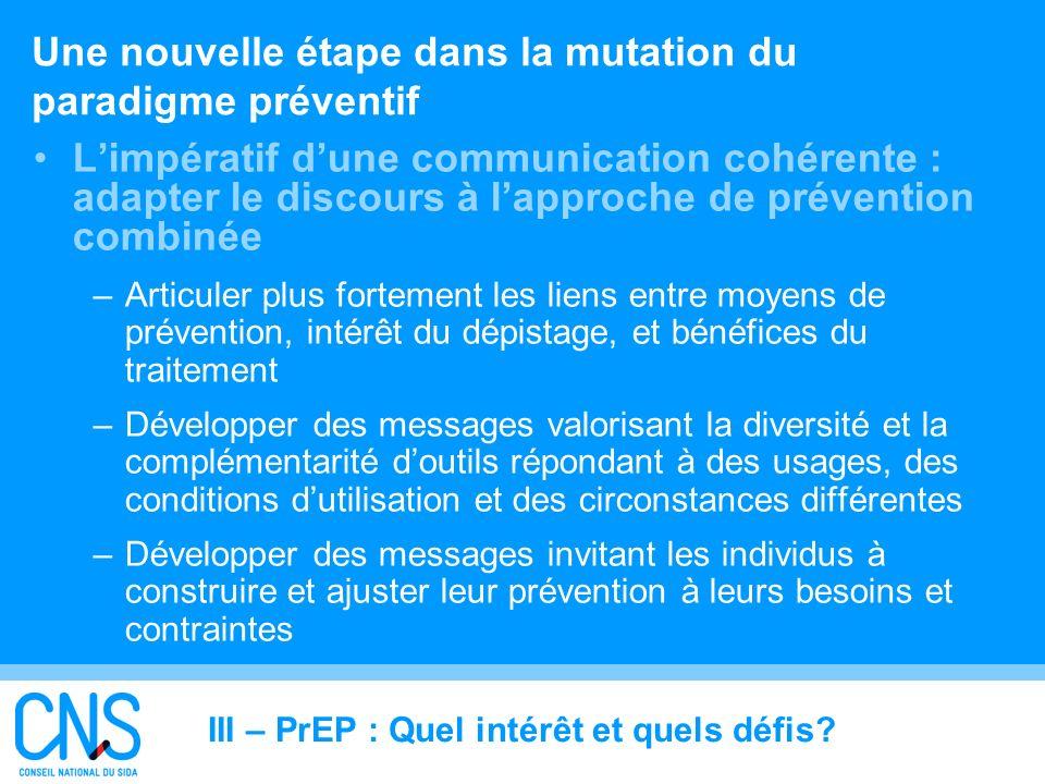 26 Une nouvelle étape dans la mutation du paradigme préventif Limpératif dune communication cohérente : adapter le discours à lapproche de prévention