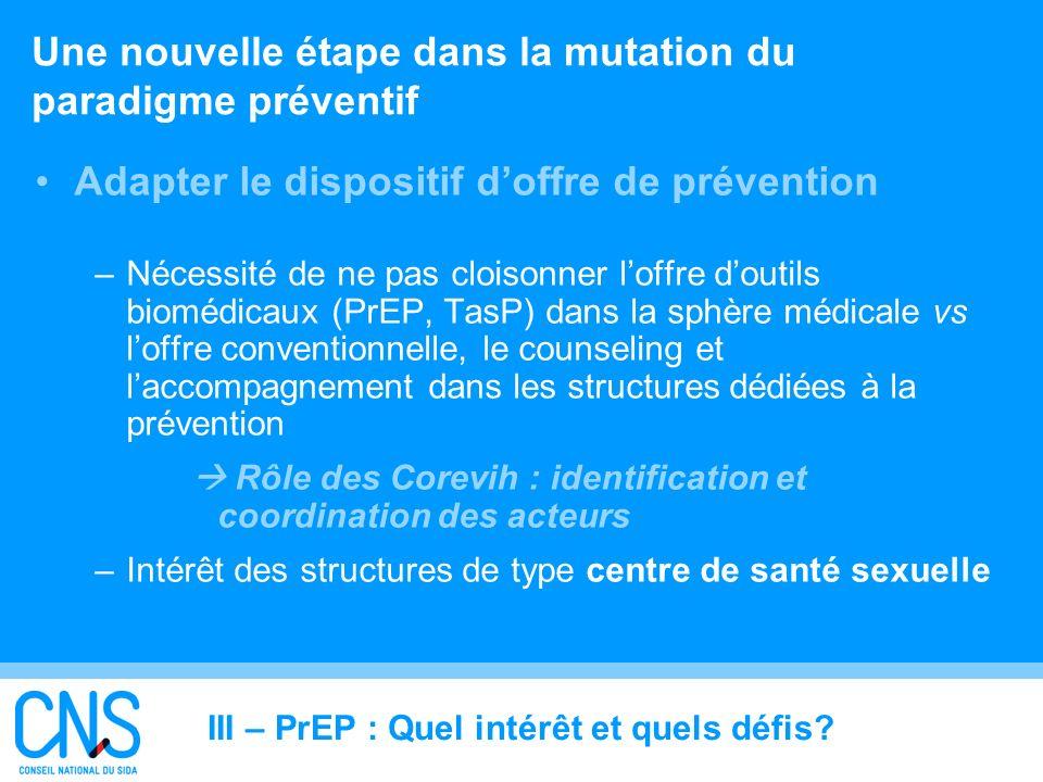 27 Une nouvelle étape dans la mutation du paradigme préventif Adapter le dispositif doffre de prévention –Nécessité de ne pas cloisonner loffre doutil