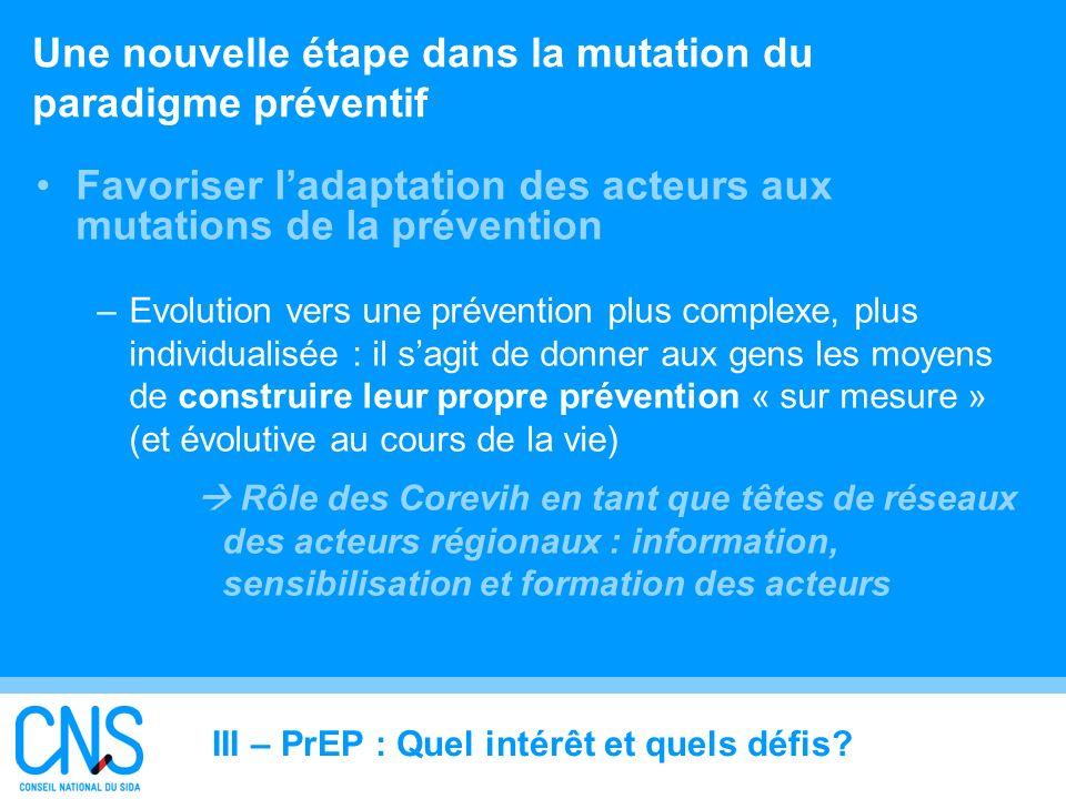 29 Une nouvelle étape dans la mutation du paradigme préventif Favoriser ladaptation des acteurs aux mutations de la prévention –Evolution vers une pré