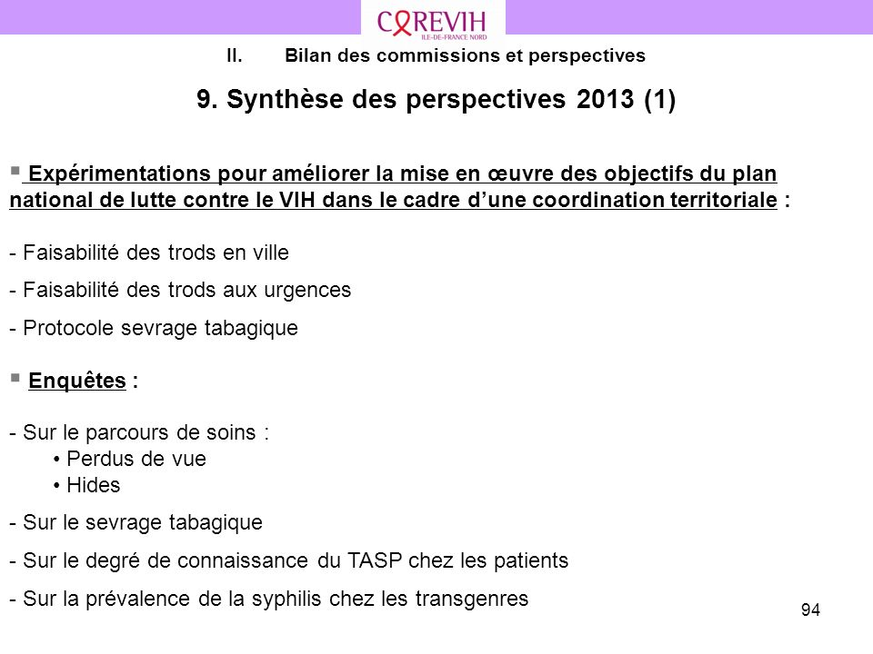 94 II.Bilan des commissions et perspectives 9. Synthèse des perspectives 2013 (1) Expérimentations pour améliorer la mise en œuvre des objectifs du pl
