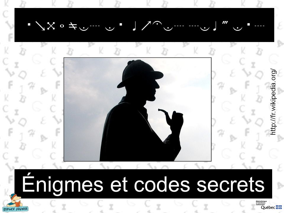 Énigmes et codes secrets É t t http://fr.wikipedia.org/