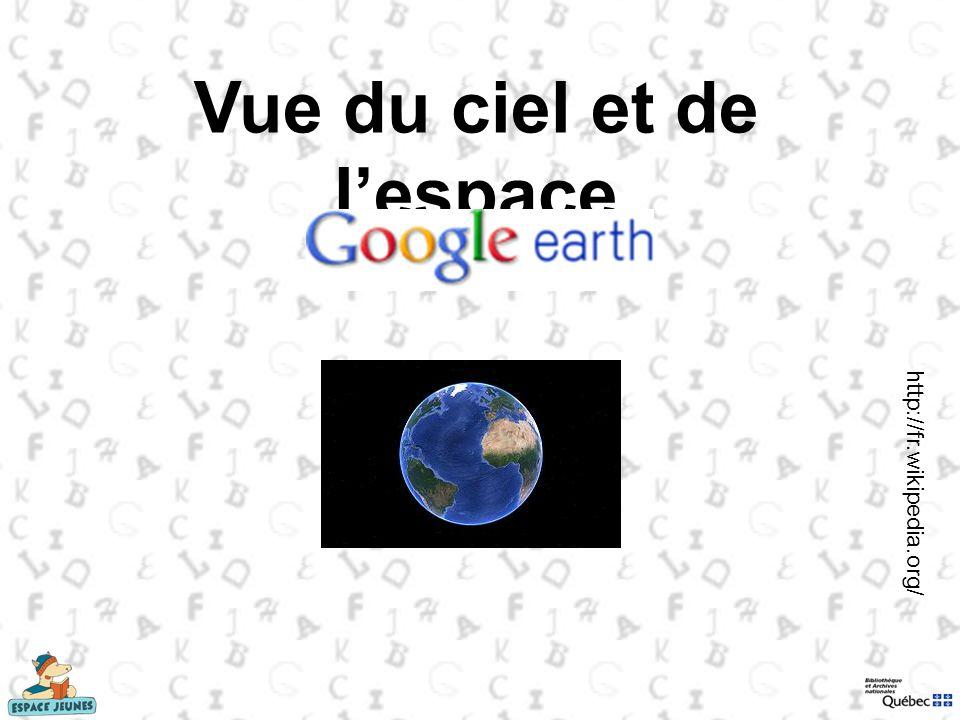 Vue du ciel et de lespace http://fr.wikipedia.org/