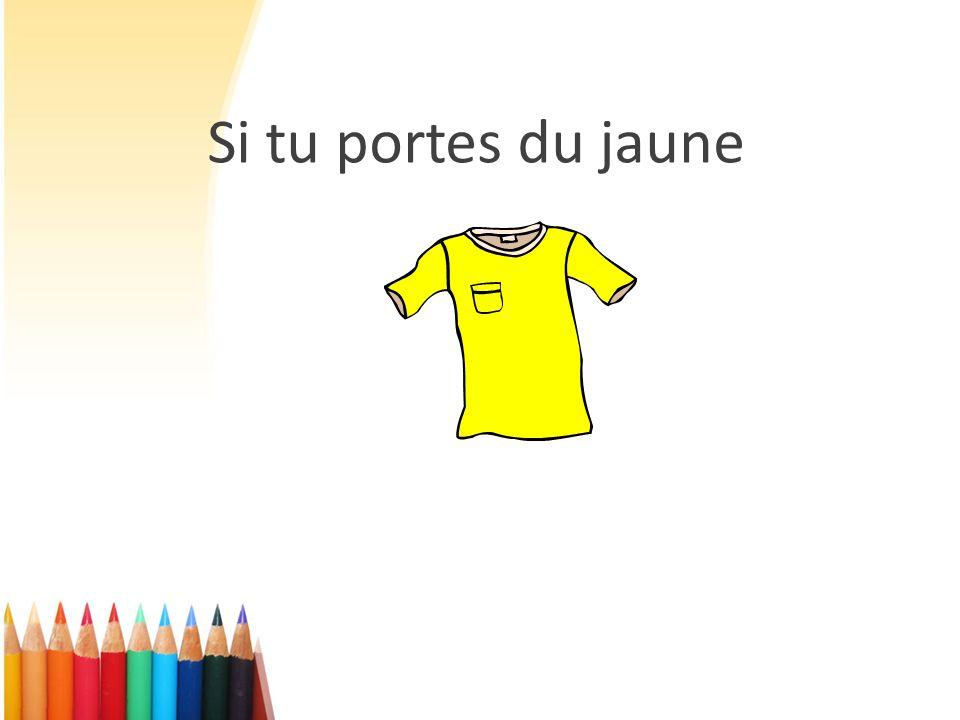 Si tu portes du jaune