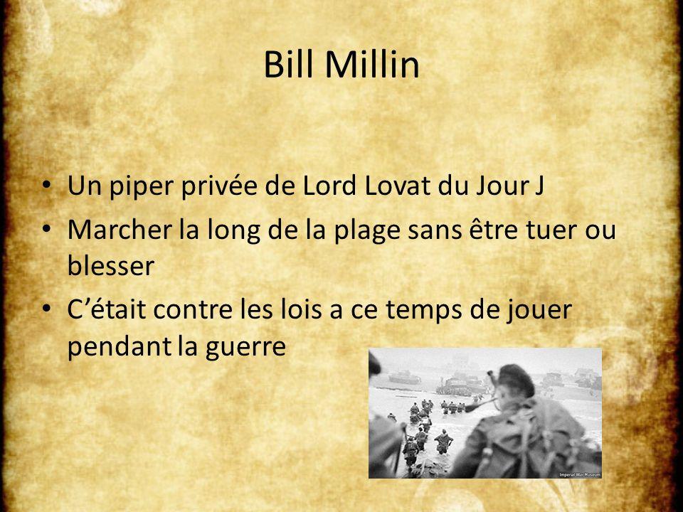 Bill Millin Un piper privée de Lord Lovat du Jour J Marcher la long de la plage sans être tuer ou blesser Cétait contre les lois a ce temps de jouer pendant la guerre