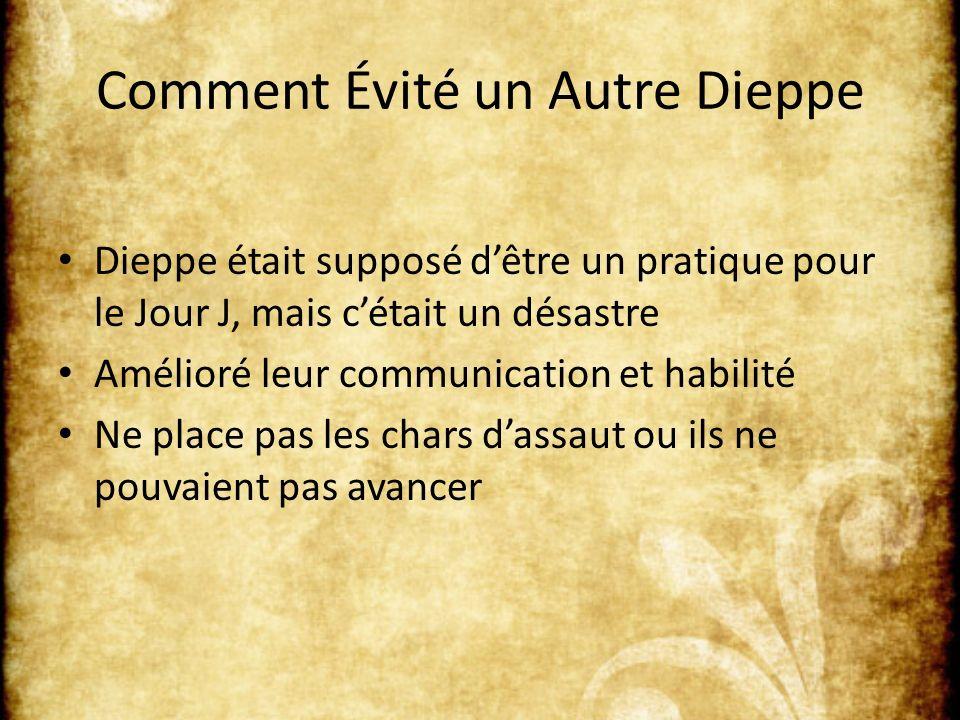 Comment Évité un Autre Dieppe Dieppe était supposé dêtre un pratique pour le Jour J, mais cétait un désastre Amélioré leur communication et habilité N