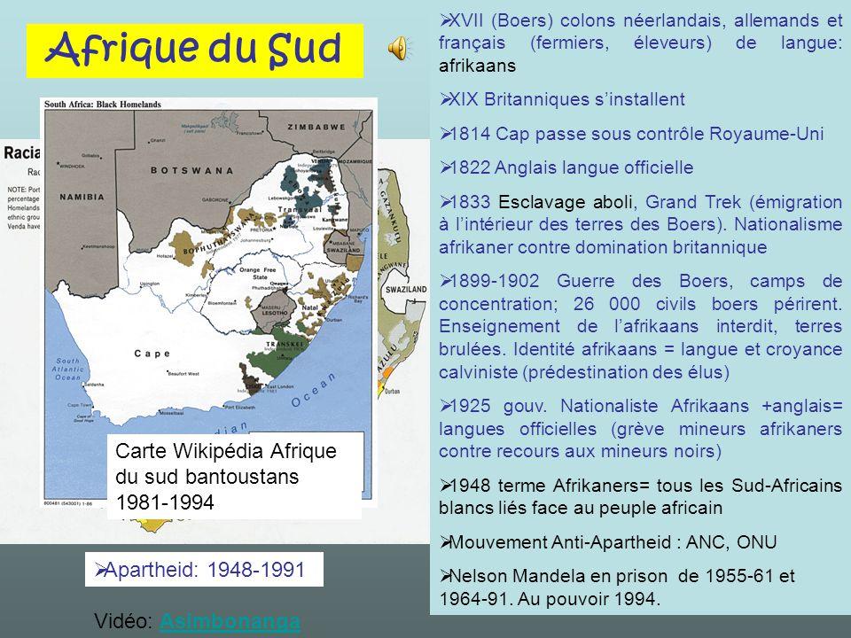 XVII (Boers) colons néerlandais, allemands et français (fermiers, éleveurs) de langue: afrikaans XIX Britanniques sinstallent 1814 Cap passe sous cont