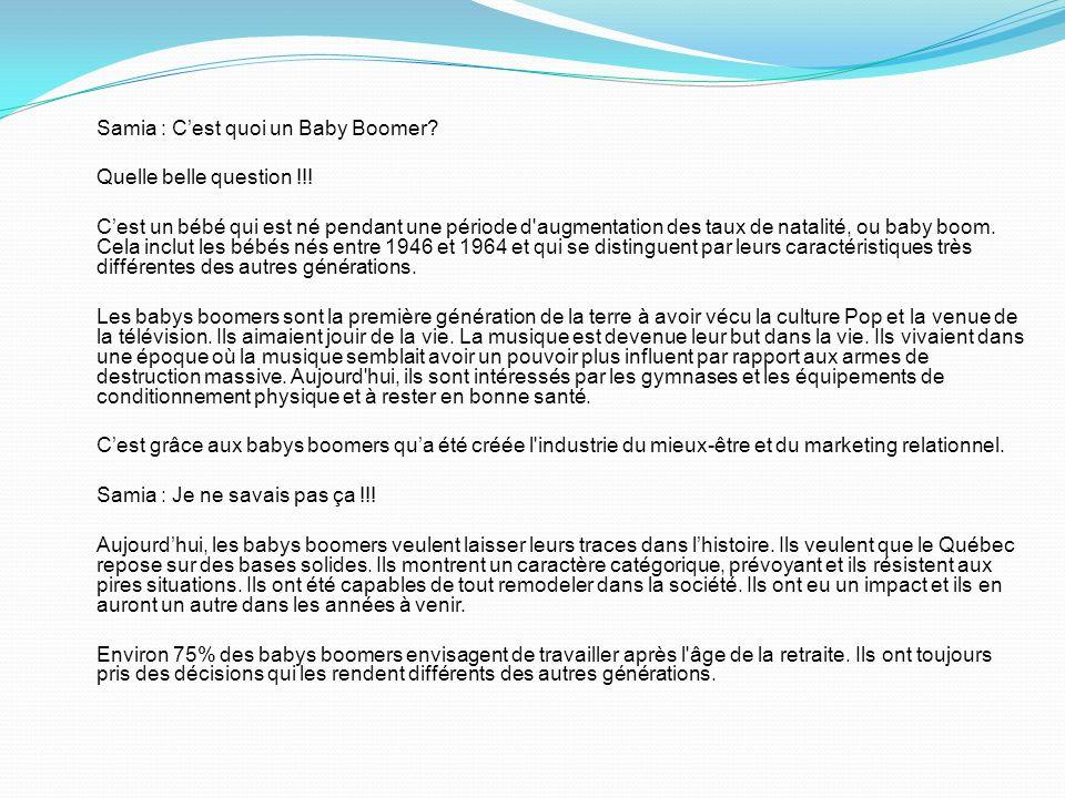 Samia : Cest quoi un Baby Boomer.Quelle belle question !!.