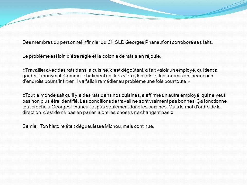 Des membres du personnel infirmier du CHSLD Georges Phaneuf ont corroboré ses faits.