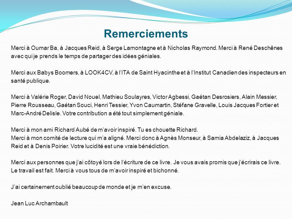 Merci à Oumar Ba, à Jacques Reid, à Serge Lamontagne et à Nicholas Raymond.